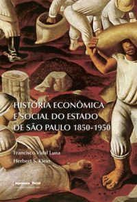 História econômica e social do estado de São Paulo 1850-1950