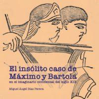 El insólito caso de Máximo y Bartola en el imaginario occidental del siglo XIX