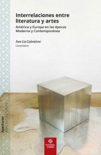 Interrelaciones entre literatura y artes. América y Europa en las épocas Moderna y Contemporánea