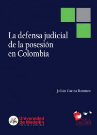 La defensa judicial de la posesión en Colombia