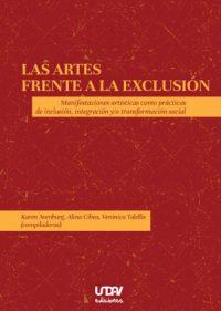 Las artes frente a la exclusión. Manifestaciones artísticas como prácticas de inclusión, integración y/o transformación social