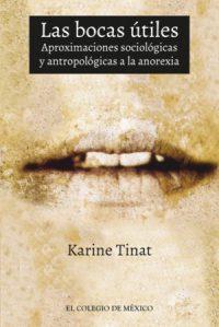Las bocas útiles. Aproximaciones sociológicas y antropológicas a la anorexia