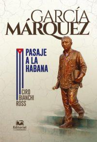 García Márquez. Pasaje a La Habana
