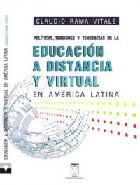 Políticas, tensiones y tendencias de la educación a distancia y virtual en América Latina