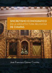 Sincretismo iconográfico en la Arquitectura religiosa de Chiapas