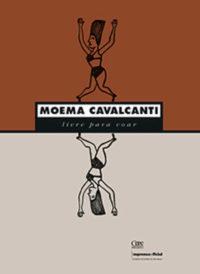 Moema Cavalcanti: Livre para voar