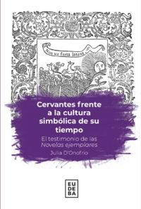 Cervantes frente a la cultura simbólica de su tiempo. El testimonio de las