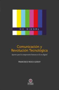 Comunicación y revolución tecnológica. Aportes para la comprensión humana en la era digital