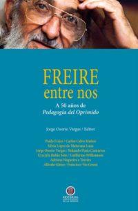 Freire entre nos. A 50 años de Pedagogía del Oprimido