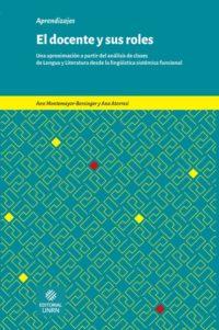El docente y sus roles. Una aproximación a partir del análisis de clases de lengua y literatura desde la lingüística sistémica funcional