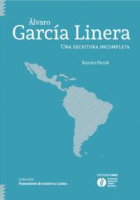 Álvaro García Linera. Una escritura incompleta