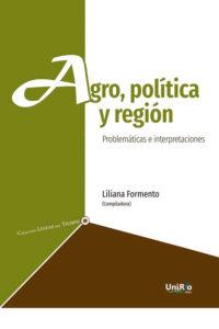 Agro, política y región. Problemáticas e interpretaciones