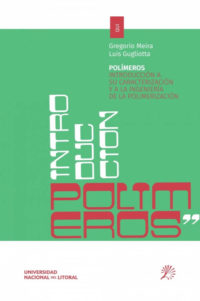 Polímeros. Introducción a su caracterización y a la ingeniería de la polimerización