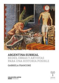 Surreal Argentina. Networks, works and  artists for a possible history