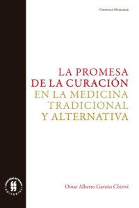 La promesa de la curación en la medicina tradicional y alternativa