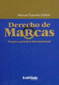 Derecho de marcas. Teoría y práctica internacional