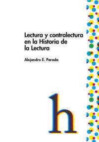 Lectura y contralectura en la Historia de la Lectura