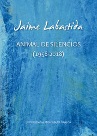 Jaime Labastida, Animal de Silencios