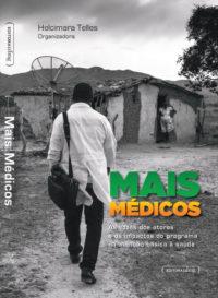 Mais Médicos - As vozes dos atores e os impactos do programa na atenção básica à saúde