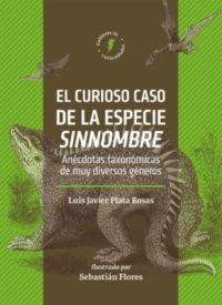 El curioso caso de la especie sinnombre: anécdotas taxonómicas de muy diversos géneros