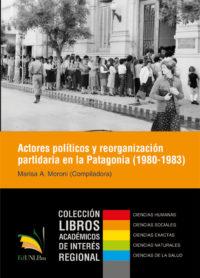 Actores políticos y reorganización partidaria en la Patagonia (1980-1983)