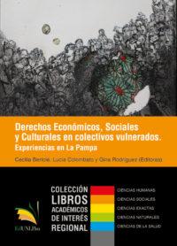 Derechos Económicos, Sociales y Culturales en colectivos vulnerados. Experiencias en La Pampa