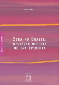 Zika no Brasil: história recente de uma epidemia